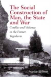 Ebook in inglese Social Construction of Man, the State and War Wilmer, Franke