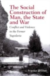 Social Construction of Man, the State and War