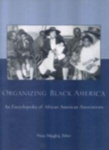 Foto Cover di Organizing Black America, Ebook inglese di  edito da Taylor and Francis