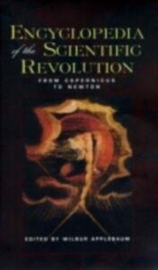 Ebook in inglese Encyclopedia of the Scientific Revolution -, -