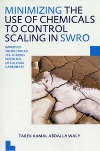 Foto Cover di Minimizing the Use of Chemicals to Control Scaling in Sea Water Reverse Osmosis: Improved Prediction of the Scaling Potential of Calcium Carbonate, Ebook inglese di Tarek Kamal Abdalla Waly, edito da CRC Press