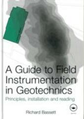 Guide to Field Instrumentation in Geotechnics