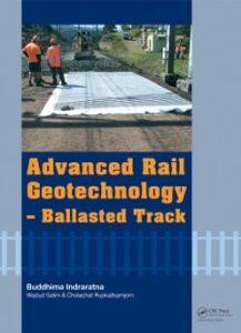 Foto Cover di Advanced Rail Geotechnology - Ballasted Track, Ebook inglese di AA.VV edito da CRC Press