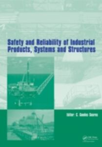 Ebook in inglese Safety and Reliability of Industrial Products, Systems and Structures