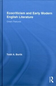 Ebook in inglese Ecocriticism and Early Modern English Literature Borlik, Todd A.