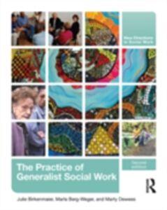 Ebook in inglese Practice of Generalist Social Work Berg-Weger, Marla , Birkenmaier, Julie , Dewees, Martha P.