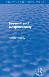Ebook in inglese Freewill and Responsibility (Routledge Revivals) Kenny, Anthony