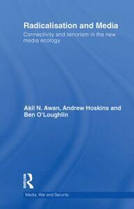 Ebook in inglese Radicalisation and Media Awan, Akil , Hoskins, Andrew , O'Loughlin, Ben