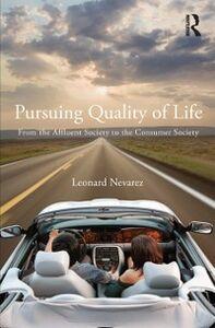 Foto Cover di Pursuing Quality of Life, Ebook inglese di Leonard Nevarez, edito da