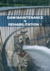 Ebook in inglese Dam Maintenance and Rehabilitation II