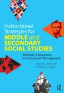 Ebook in inglese Instructional Strategies for Middle and Secondary Social Studies Keiper, Timothy A. , Larson, Bruce E.
