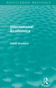 Ebook in inglese International Economics (Routledge Revivals) Gowland, David