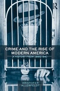 Ebook in inglese Crime and the Rise of Modern America Allerfeldt, Kristofer