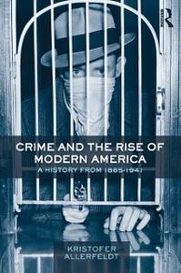 Ebook in inglese Crime and the Rise of Modern America Allerfeldt, Kristofer