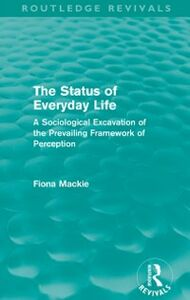 Ebook in inglese Status of Everyday Life (Routledge Revivals) Mackie, Fiona
