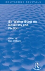 Ebook in inglese Sir Walter Scott on Novelists and Fiction (Routledge Revivals) -, -