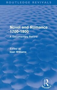 Ebook in inglese Novel and Romance 1700-1800 (Routledge Revivals) Williams, Ioan