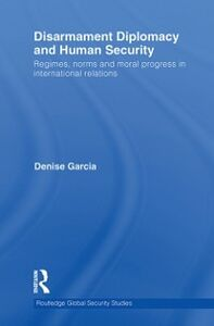 Ebook in inglese Disarmament Diplomacy and Human Security Garcia, Denise