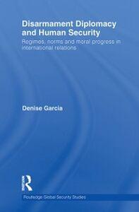 Foto Cover di Disarmament Diplomacy and Human Security, Ebook inglese di Denise Garcia, edito da
