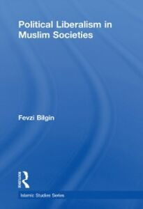 Ebook in inglese Political Liberalism in Muslim Societies Bilgin, Fevzi