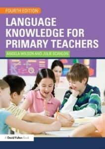 Ebook in inglese Language Knowledge for Primary Teachers Scanlon, Julie , Wilson, Angela