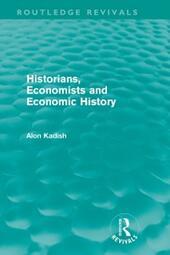 Historians, Economists, and Economic History (Routledge Revivals)