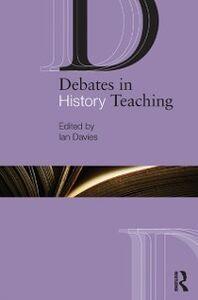 Ebook in inglese Debates in History Teaching -, -