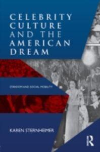 Ebook in inglese Celebrity Culture and the American Dream Sternheimer, Karen