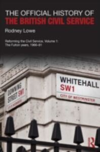 Ebook in inglese Official History of the British Civil Service Lowe, Rodney