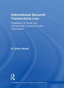 Ebook in inglese International Secured Transactions Law Akseli, Orkun