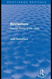 Ebook in inglese Bestsellers (Routledge Revivals) Sutherland, John