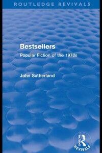 Foto Cover di Bestsellers (Routledge Revivals), Ebook inglese di John Sutherland, edito da