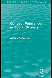 Ebook in inglese Concept Formation in Social Science (Routledge Revivals) Outhwaite, William