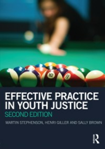 Ebook in inglese Effective Practice in Youth Justice Brown, Sally , Giller, Henri , Stephenson, Martin