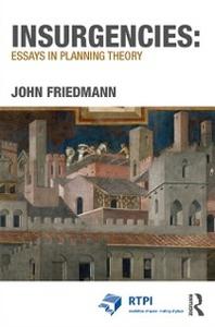 Ebook in inglese Insurgencies: Essays in Planning Theory Friedmann, John