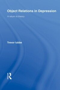 Foto Cover di Object Relations in Depression, Ebook inglese di Trevor Lubbe, edito da