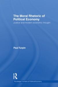 Ebook in inglese Moral Rhetoric of Political Economy Turpin, Paul