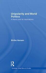 Ebook in inglese Unipolarity and World Politics Hansen, Birthe