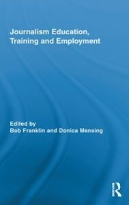 Ebook in inglese Journalism Education, Training and Employment -, -