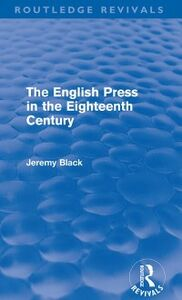 Ebook in inglese English Press in the Eighteenth Century (Routledge Revivals) Black, Jeremy