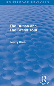 Ebook in inglese British and the Grand Tour (Routledge Revivals) Black, Jeremy