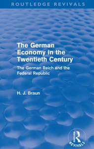 Ebook in inglese German Economy in the Twentieth Century (Routledge Revivals) Braun, Hans-Joachim