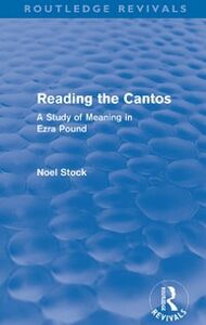 Ebook in inglese Reading the Cantos (Routledge Revivals) Stock, Noel