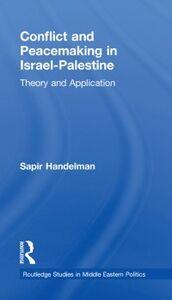 Foto Cover di Conflict and Peacemaking in Israel-Palestine, Ebook inglese di Sapir Handelman, edito da