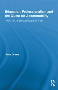 Foto Cover di Education, Professionalism, and the Quest for Accountability, Ebook inglese di Jane Green, edito da