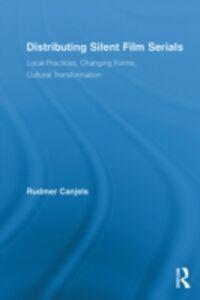 Ebook in inglese Distributing Silent Film Serials Canjels, Rudmer