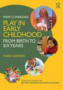Ebook in inglese Play in Early Childhood Alderson, Dawn , Howard, Justine , Sheridan, Mary D.