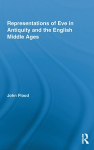 Ebook in inglese Representations of Eve in Antiquity and the English Middle Ages Flood, John