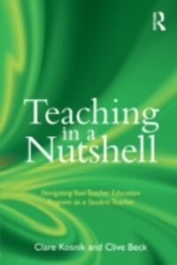 Ebook in inglese Teaching in a Nutshell Beck, Clive , Kosnik, Clare