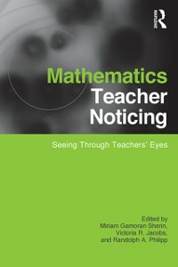 Ebook in inglese Mathematics Teacher Noticing -, -